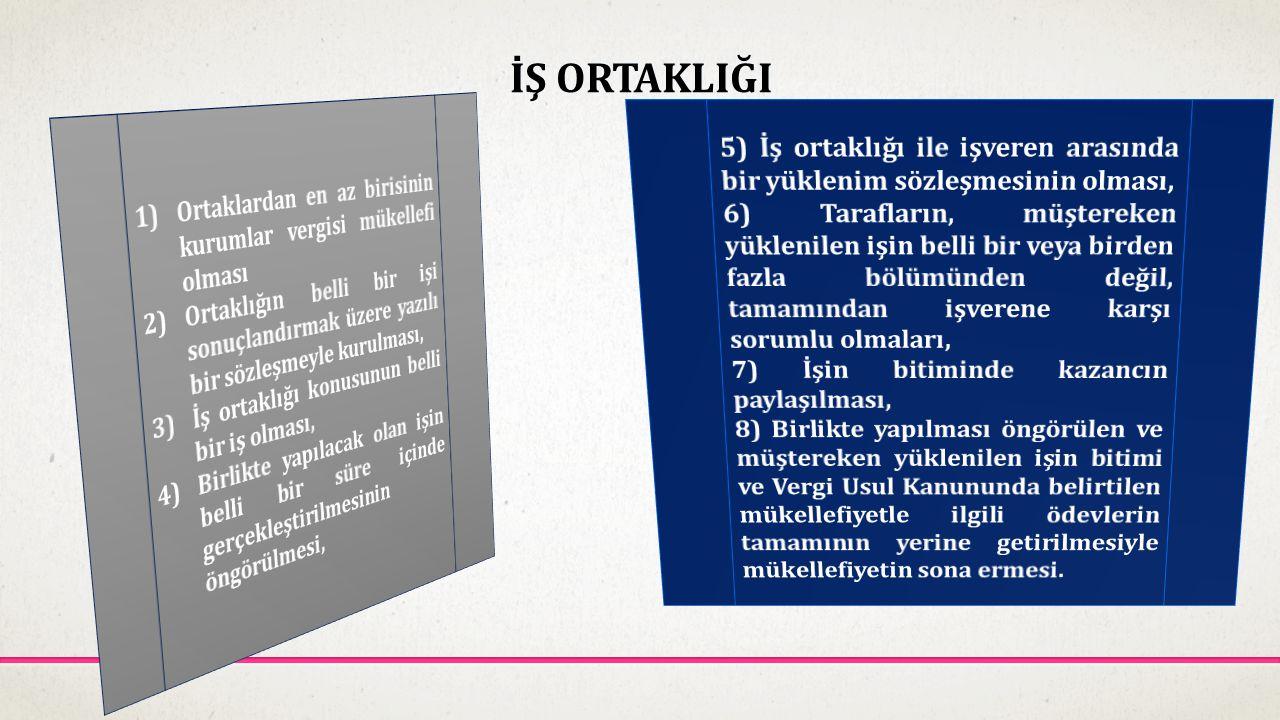 İŞ ORTAKLIĞI 5) İş ortaklığı ile işveren arasında bir yüklenim sözleşmesinin olması,