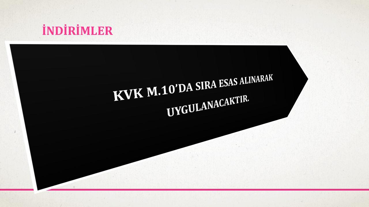 KVK M.10'DA SIRA ESAS ALINARAK UYGULANACAKTIR.