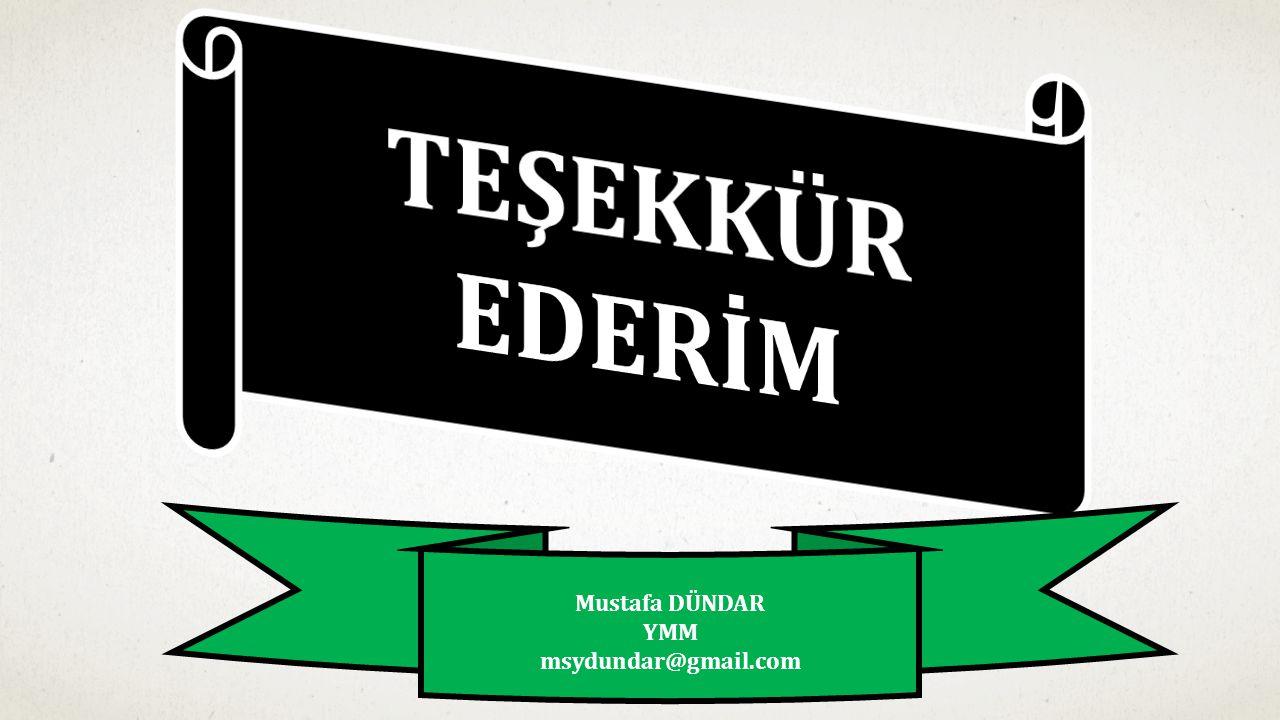 TEŞEKKÜR EDERİM Mustafa DÜNDAR YMM msydundar@gmail.com