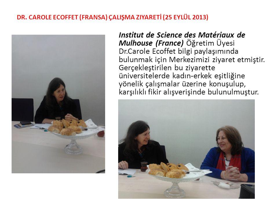 Dr. Carole Ecoffet (Fransa) ÇalIşma Ziyaretİ (25 Eylül 2013)