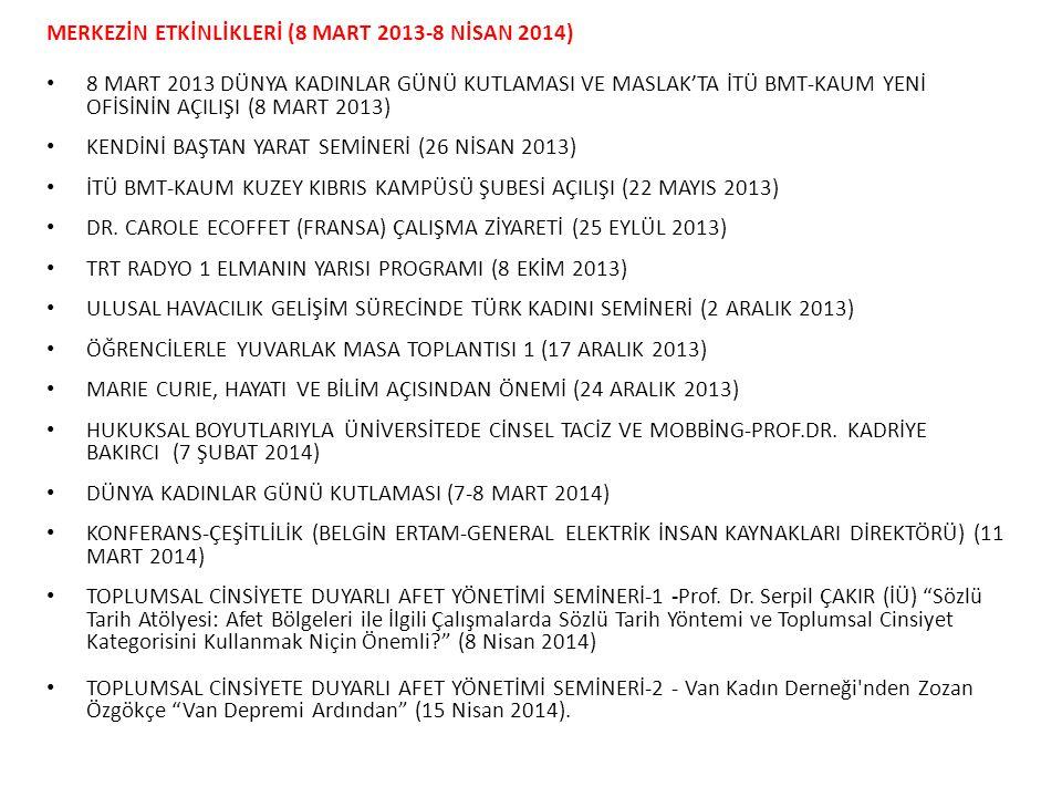 Merkezİn ETKİNLİKLERİ (8 MART 2013-8 NİSAN 2014)