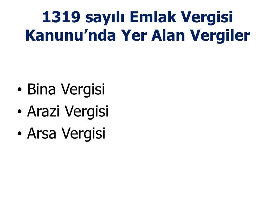 1319 sayılı Emlak Vergisi Kanunu'nda Yer Alan Vergiler