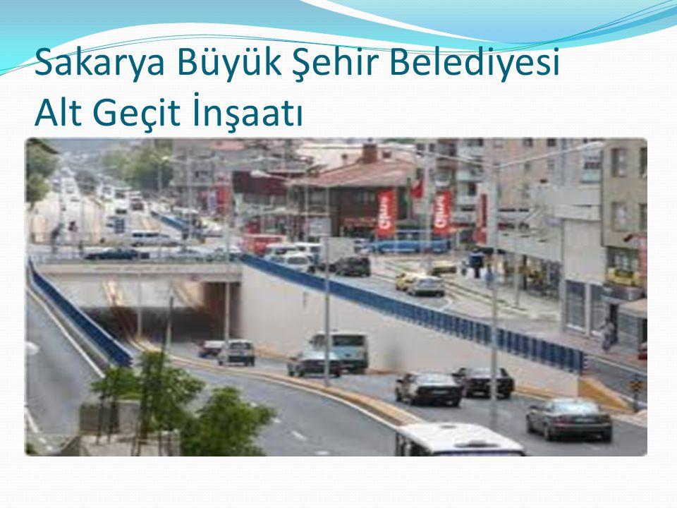 Sakarya Büyük Şehir Belediyesi Alt Geçit İnşaatı