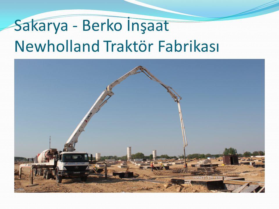 Sakarya - Berko İnşaat Newholland Traktör Fabrikası