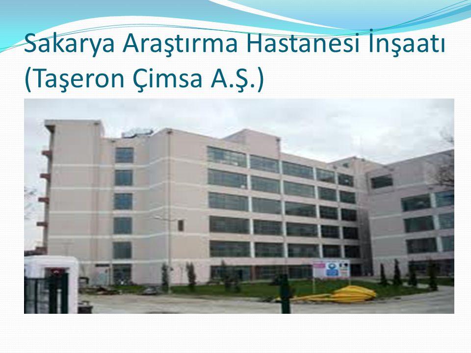 Sakarya Araştırma Hastanesi İnşaatı (Taşeron Çimsa A.Ş.)