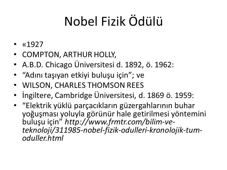 Nobel Fizik Ödülü «1927 COMPTON, ARTHUR HOLLY,