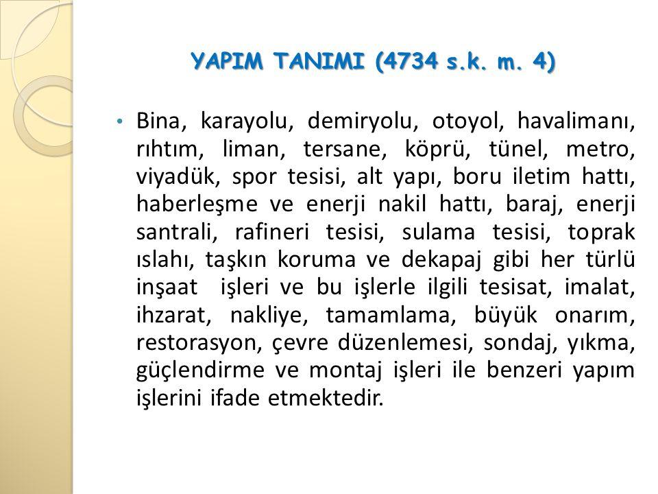 YAPIM TANIMI (4734 s.k. m. 4)