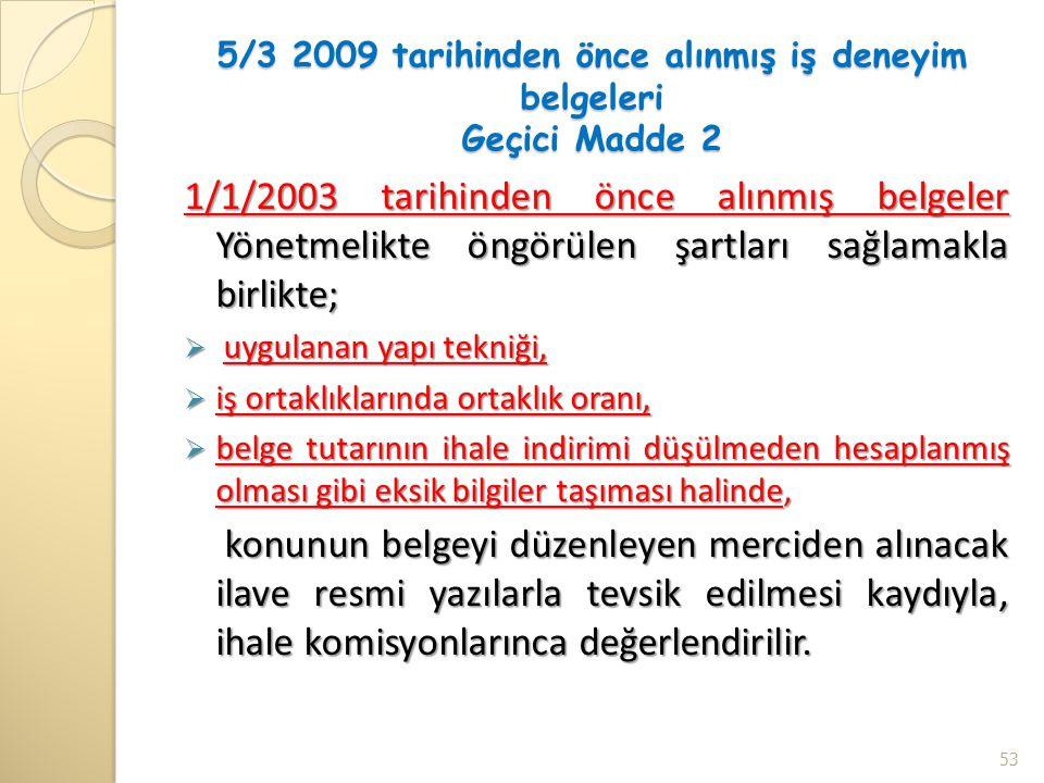5/3 2009 tarihinden önce alınmış iş deneyim belgeleri Geçici Madde 2
