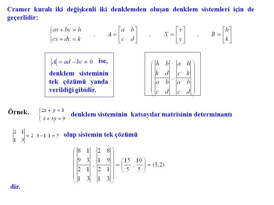 Cramer kuralı iki değişkenli iki denklemden oluşan denklem sistemleri için de geçerlidir: