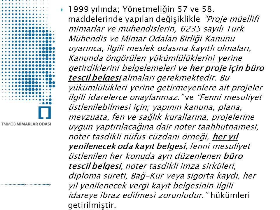 1999 yılında; Yönetmeliğin 57 ve 58