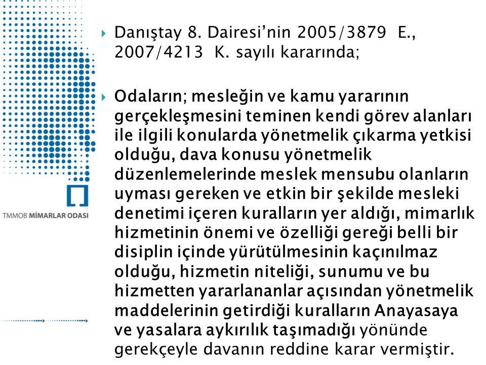 Danıştay 8. Dairesi'nin 2005/3879 E., 2007/4213 K. sayılı kararında;