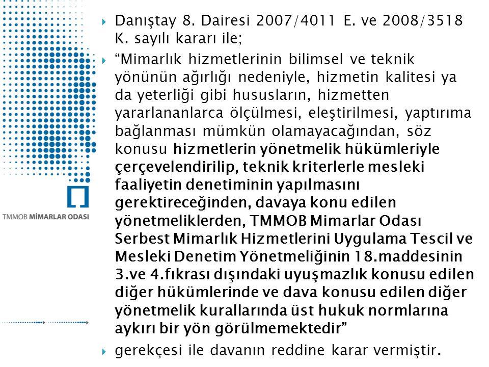 Danıştay 8. Dairesi 2007/4011 E. ve 2008/3518 K. sayılı kararı ile;