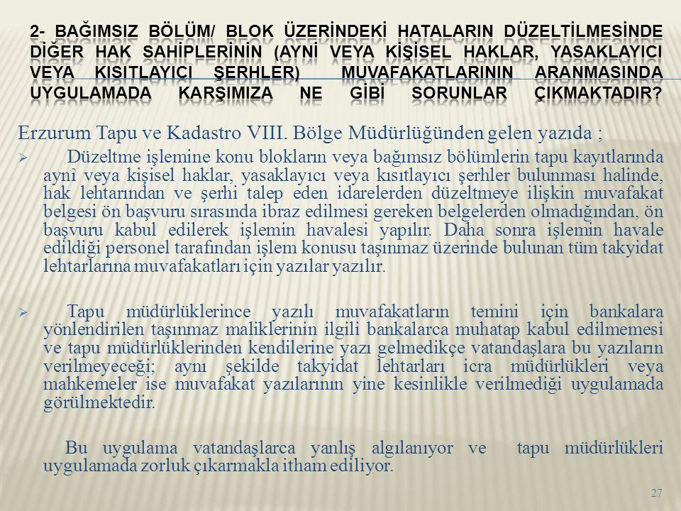 Erzurum Tapu ve Kadastro VIII. Bölge Müdürlüğünden gelen yazıda ;