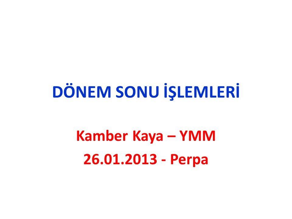 Kamber Kaya – YMM 26.01.2013 - Perpa