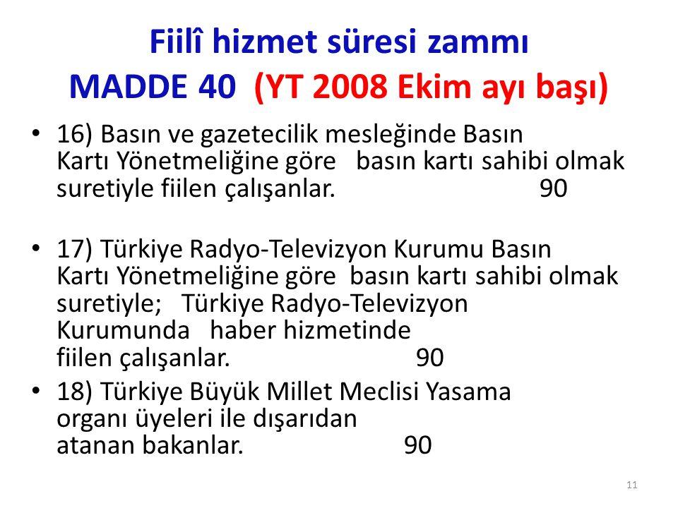 Fiilî hizmet süresi zammı MADDE 40 (YT 2008 Ekim ayı başı)