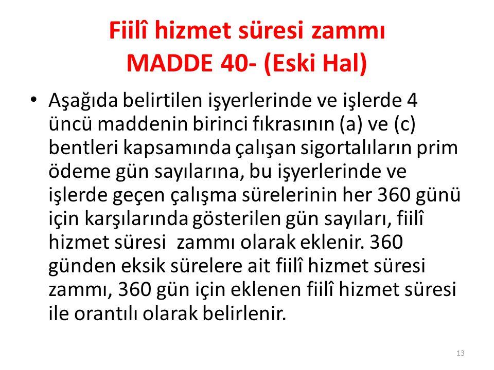 Fiilî hizmet süresi zammı MADDE 40- (Eski Hal)