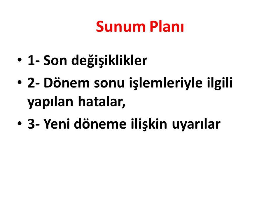 Sunum Planı 1- Son değişiklikler