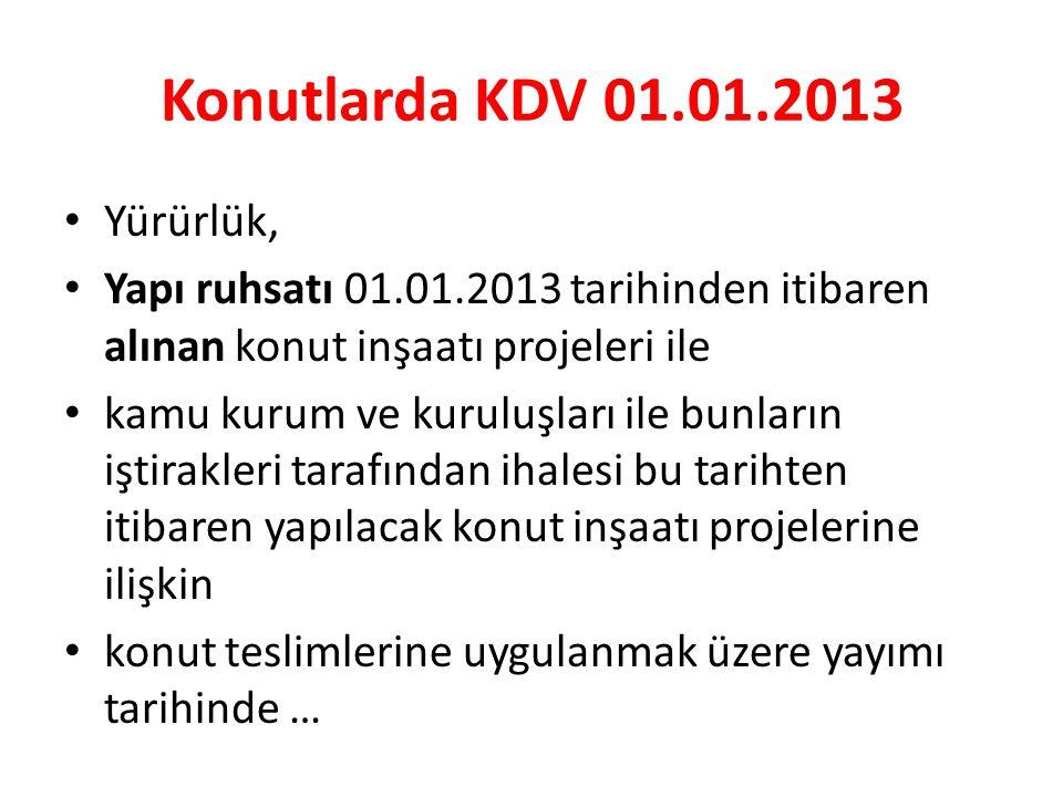 Konutlarda KDV 01.01.2013 Yürürlük,
