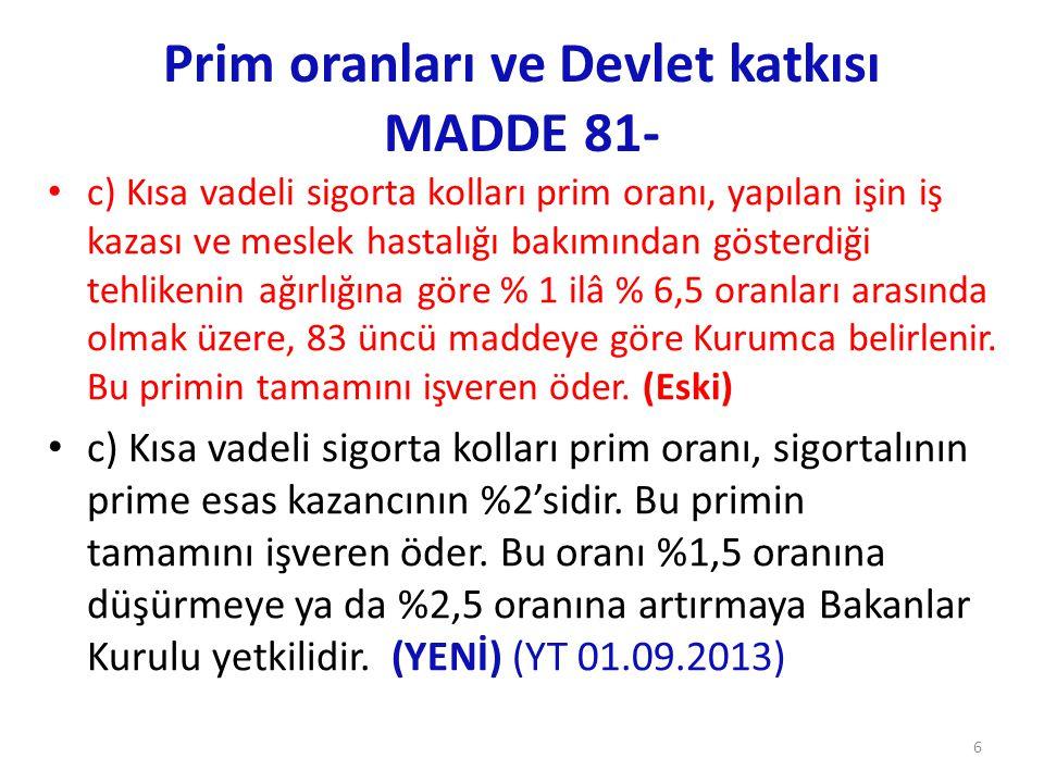 Prim oranları ve Devlet katkısı MADDE 81-