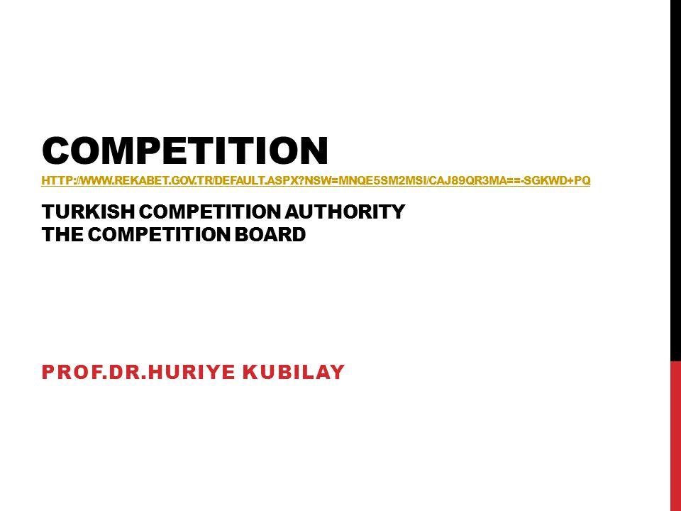 COMPETITION http://www. rekabet. gov. tr/default. aspx