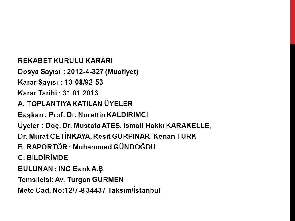 REKABET KURULU KARARI Dosya Sayısı : 2012-4-327 (Muafiyet) Karar Sayısı : 13-08/92-53 Karar Tarihi : 31.01.2013 A.