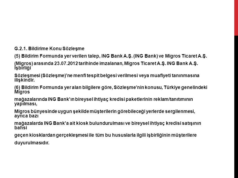 G.2.1. Bildirime Konu Sözleşme (5) Bildirim Formunda yer verilen talep, ING Bank A.Ş.