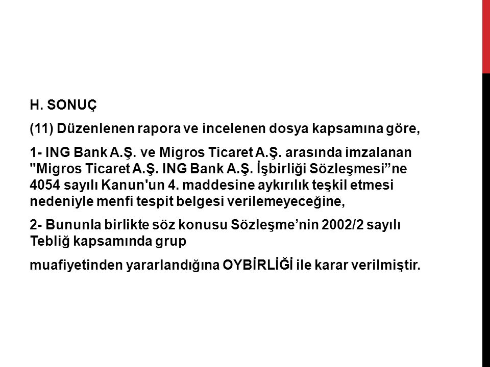 H. SONUÇ (11) Düzenlenen rapora ve incelenen dosya kapsamına göre, 1- ING Bank A.Ş.