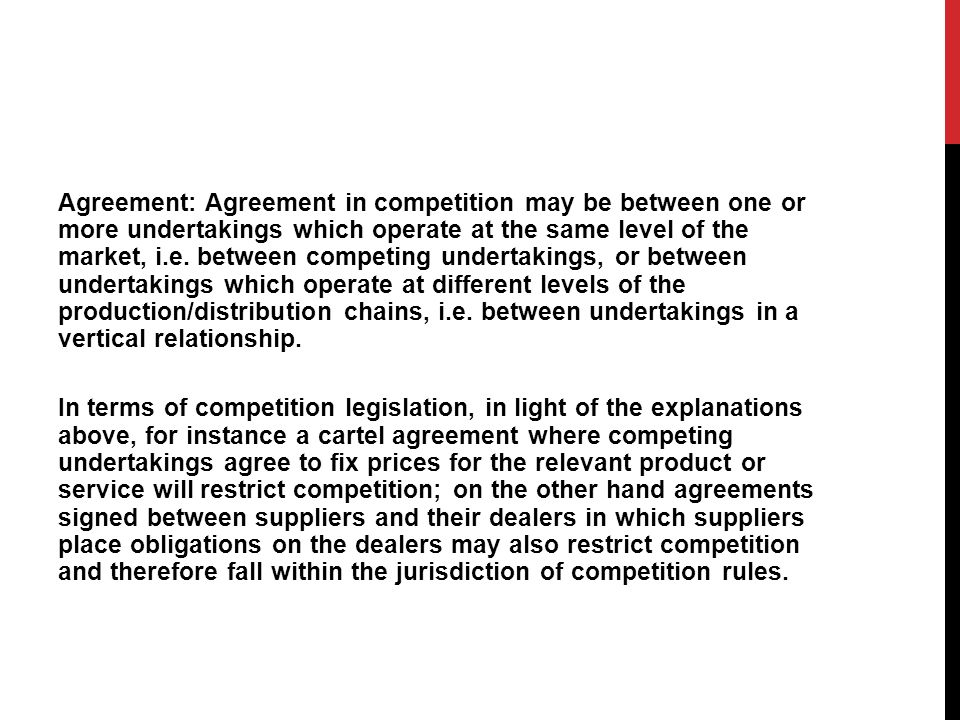 Agreement: Agreement in competition may be between one or more undertakings which operate at the same level of the market, i.e.