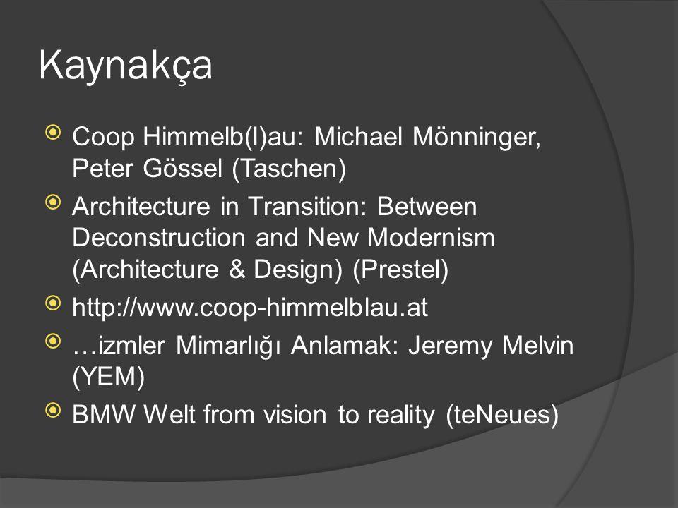 Kaynakça Coop Himmelb(l)au: Michael Mönninger, Peter Gössel (Taschen)