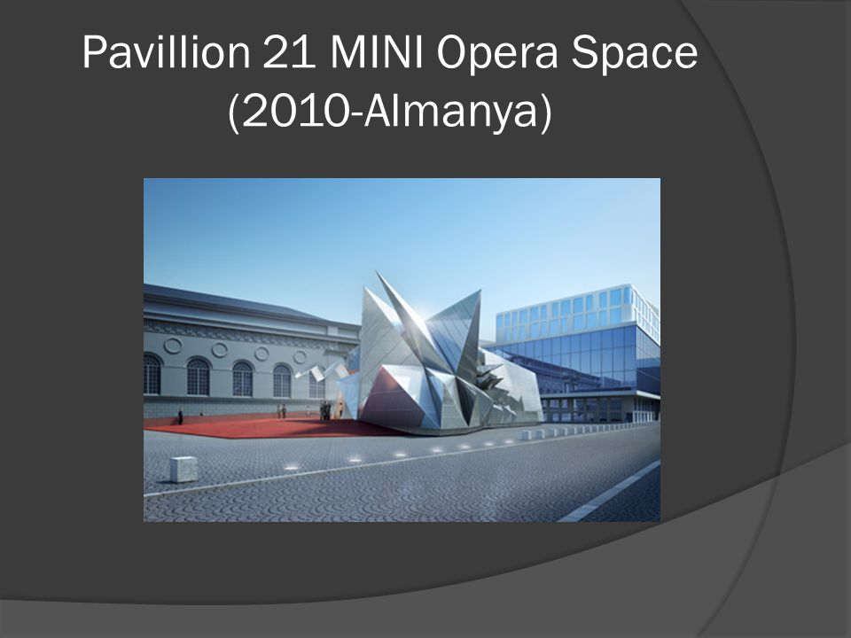 Pavillion 21 MINI Opera Space (2010-Almanya)