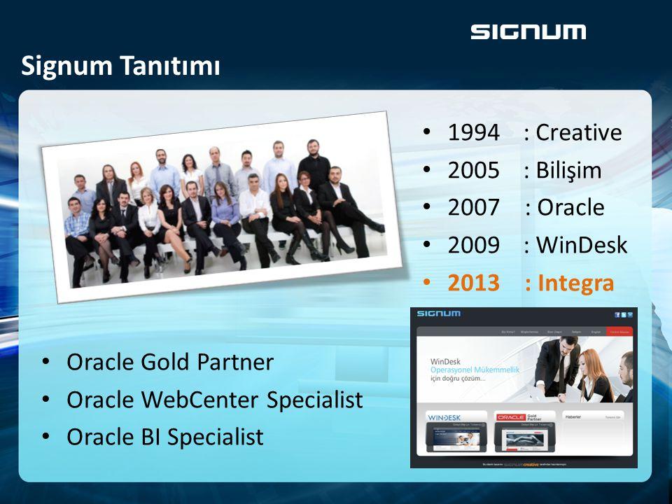 Signum Tanıtımı 1994 : Creative 2005 : Bilişim 2007 : Oracle