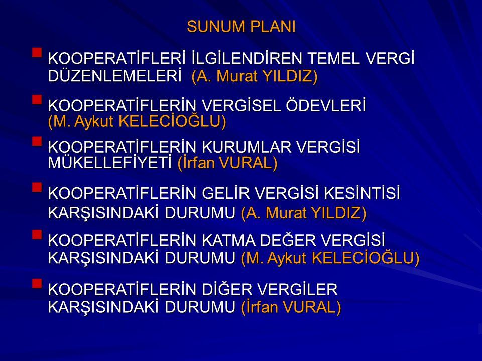 SUNUM PLANI KOOPERATİFLERİ İLGİLENDİREN TEMEL VERGİ DÜZENLEMELERİ (A. Murat YILDIZ)