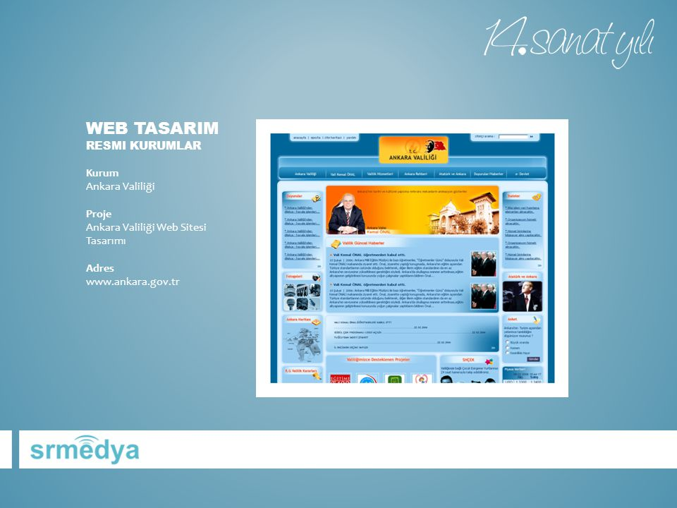 Web tasarIm RESMI KURUMLAR Kurum Ankara Valiliği Proje Ankara Valiliği Web Sitesi Tasarımı Adres www.ankara.gov.tr