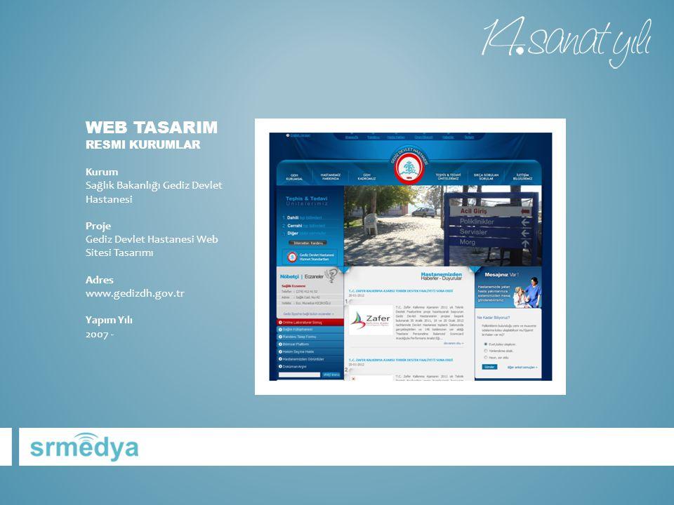Web tasarIm RESMI KURUMLAR Kurum Sağlık Bakanlığı Gediz Devlet Hastanesi Proje Gediz Devlet Hastanesi Web Sitesi Tasarımı Adres www.gedizdh.gov.tr Yapım Yılı 2007 -