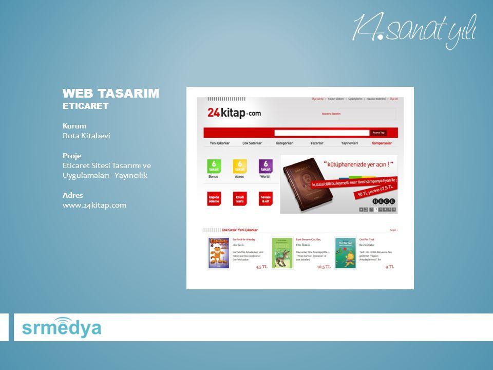 Web tasarIm eticaret Kurum Rota Kitabevi Proje Eticaret Sitesi Tasarımı ve Uygulamaları - Yayıncılık Adres www.24kitap.com
