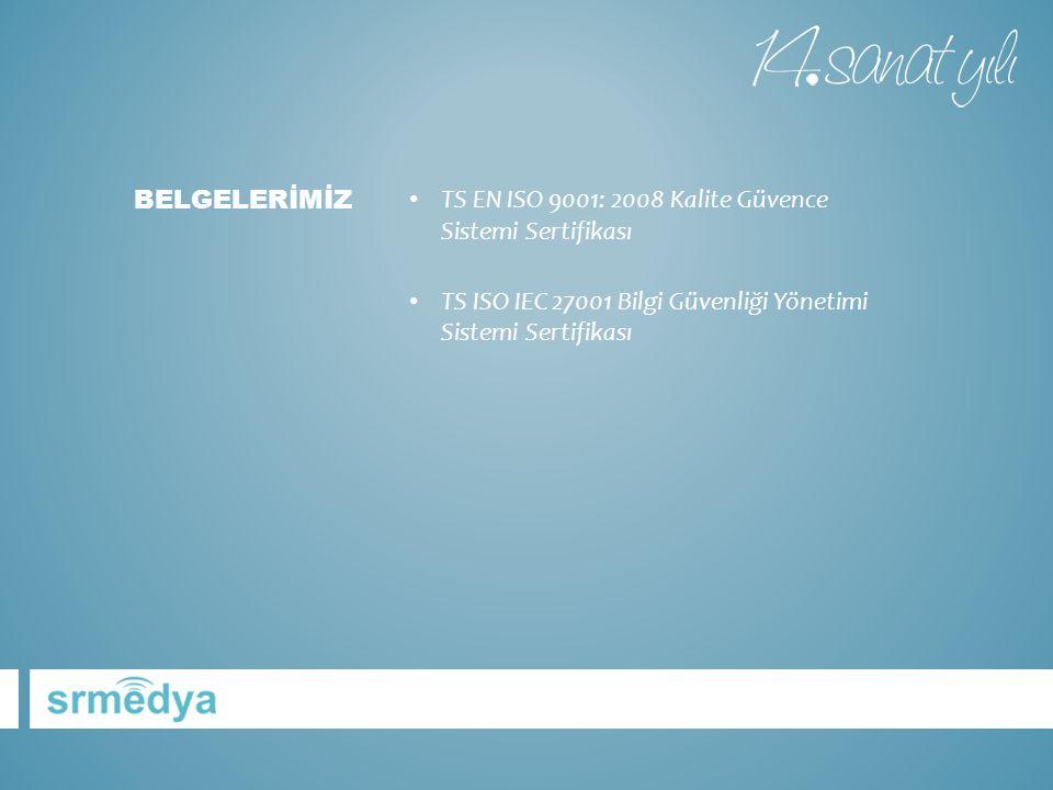 BELGELERİMİZ TS EN ISO 9001: 2008 Kalite Güvence Sistemi Sertifikası.