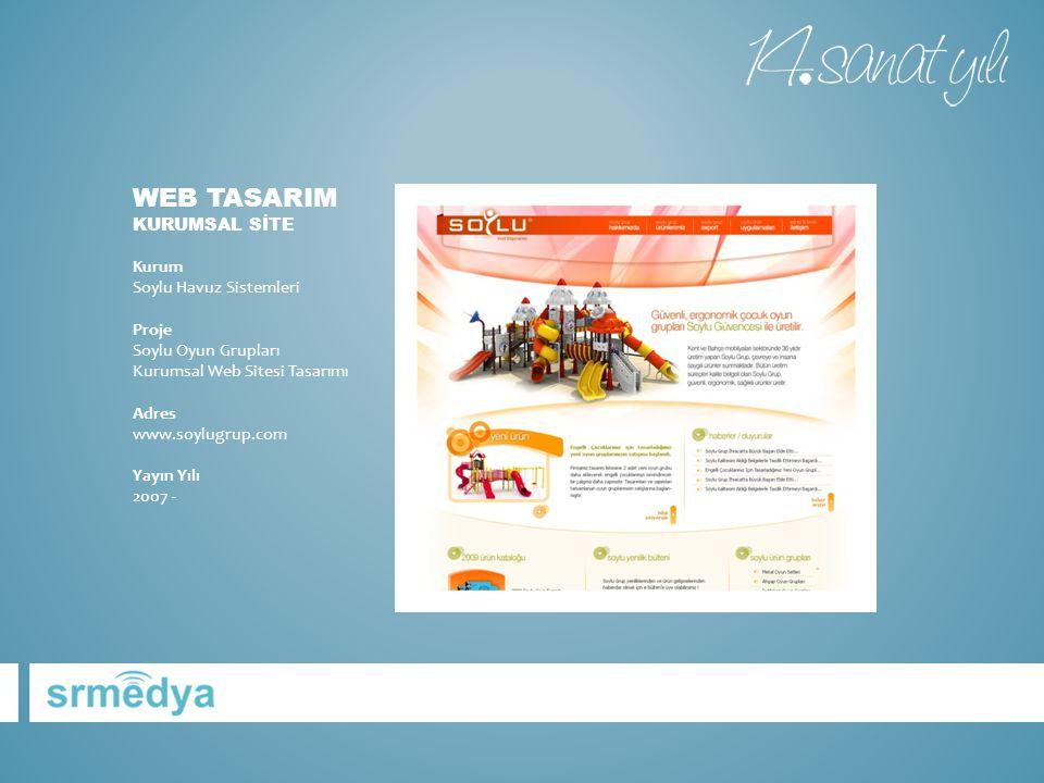 Web tasarIm KURUMSAL SİTE Kurum Soylu Havuz Sistemleri Proje Soylu Oyun Grupları Kurumsal Web Sitesi Tasarımı Adres www.soylugrup.com Yayın Yılı 2007 -