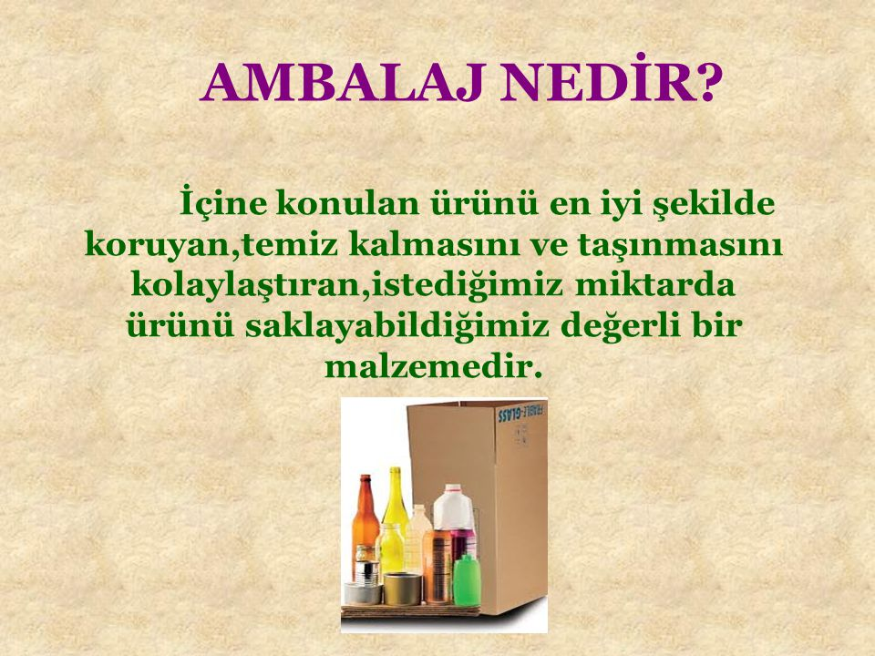 AMBALAJ NEDİR