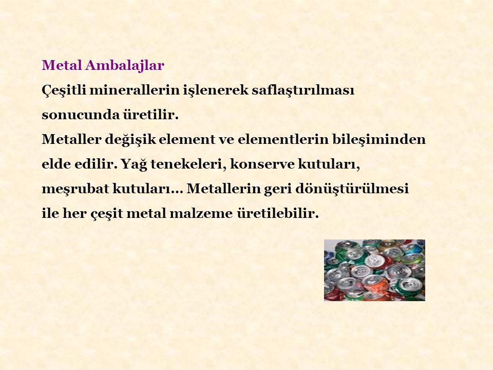 Metal Ambalajlar Çeşitli minerallerin işlenerek saflaştırılması sonucunda üretilir.