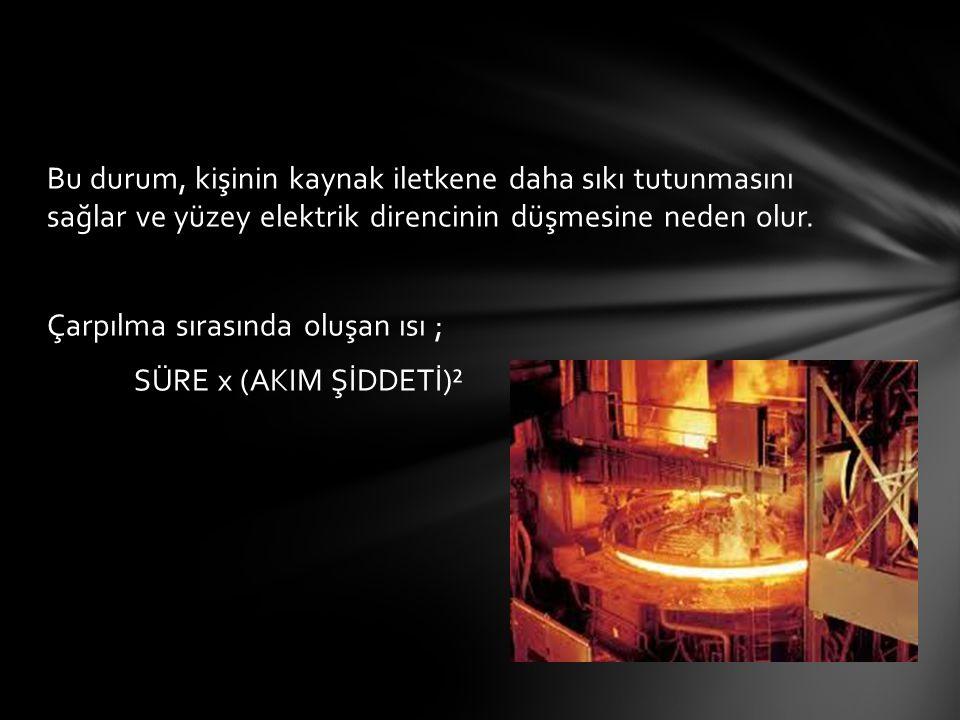 Bu durum, kişinin kaynak iletkene daha sıkı tutunmasını sağlar ve yüzey elektrik direncinin düşmesine neden olur.