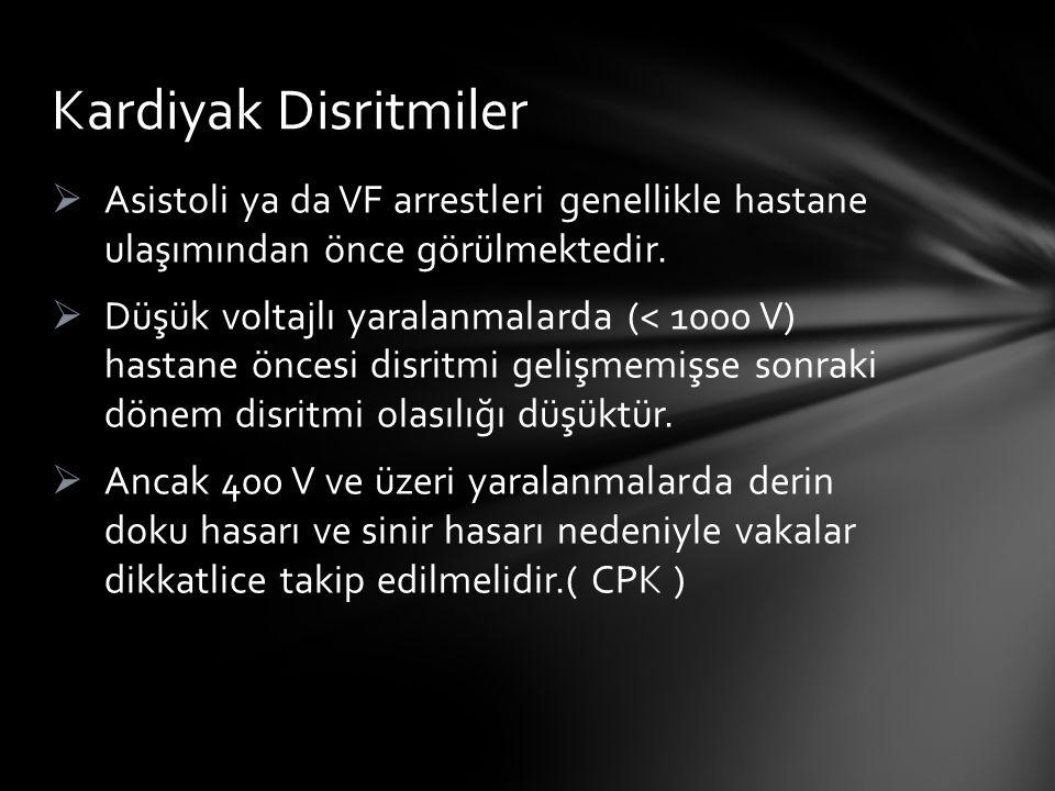 Kardiyak Disritmiler Asistoli ya da VF arrestleri genellikle hastane ulaşımından önce görülmektedir.