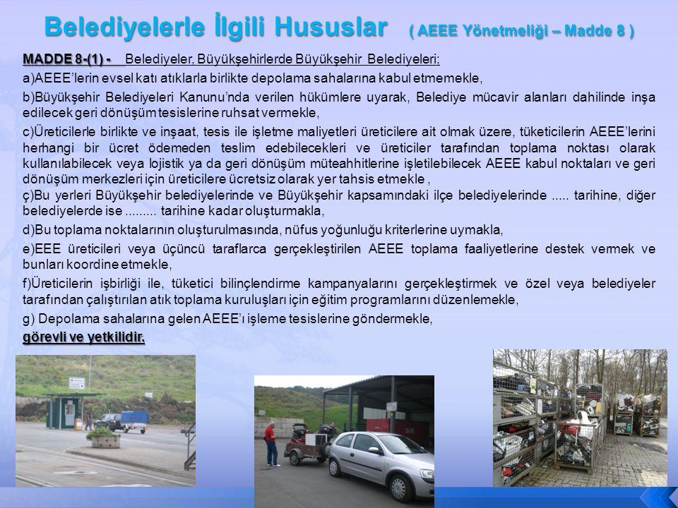 Belediyelerle İlgili Hususlar ( AEEE Yönetmeliği – Madde 8 )