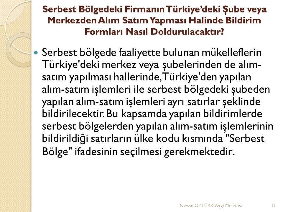 Serbest Bölgedeki Firmanın Türkiye'deki Şube veya Merkezden Alım Satım Yapması Halinde Bildirim Formları Nasıl Doldurulacaktır