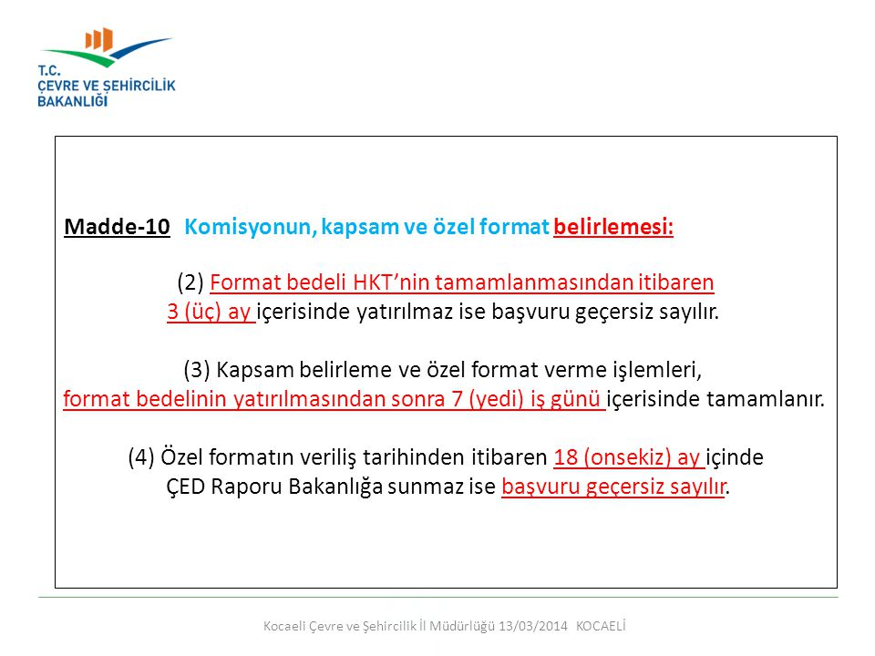 Madde-10 Komisyonun, kapsam ve özel format belirlemesi: