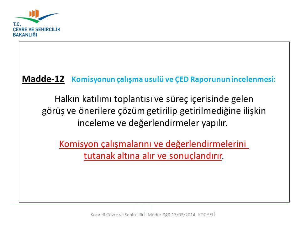 Madde-12 Komisyonun çalışma usulü ve ÇED Raporunun incelenmesi: