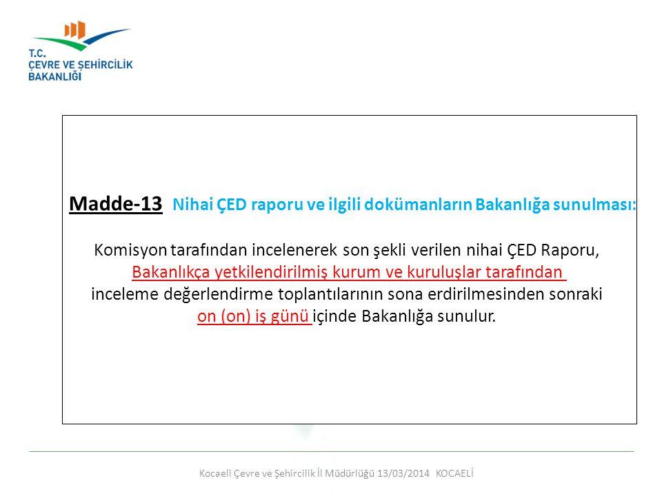 Madde-13 Nihai ÇED raporu ve ilgili dokümanların Bakanlığa sunulması: