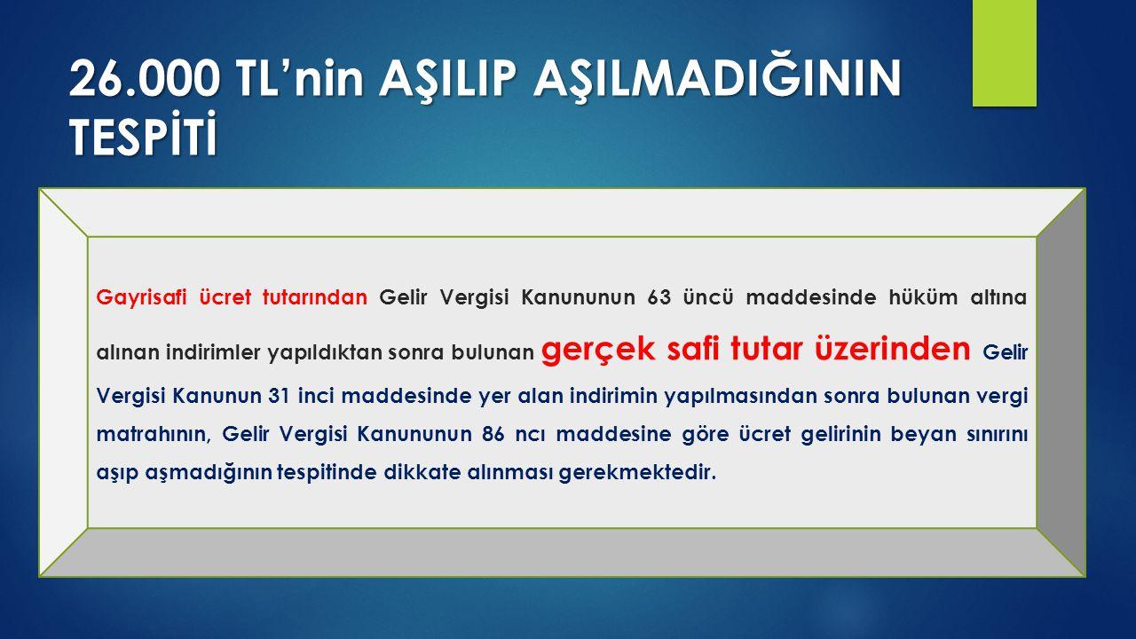 26.000 TL'nin AŞILIP AŞILMADIĞININ TESPİTİ