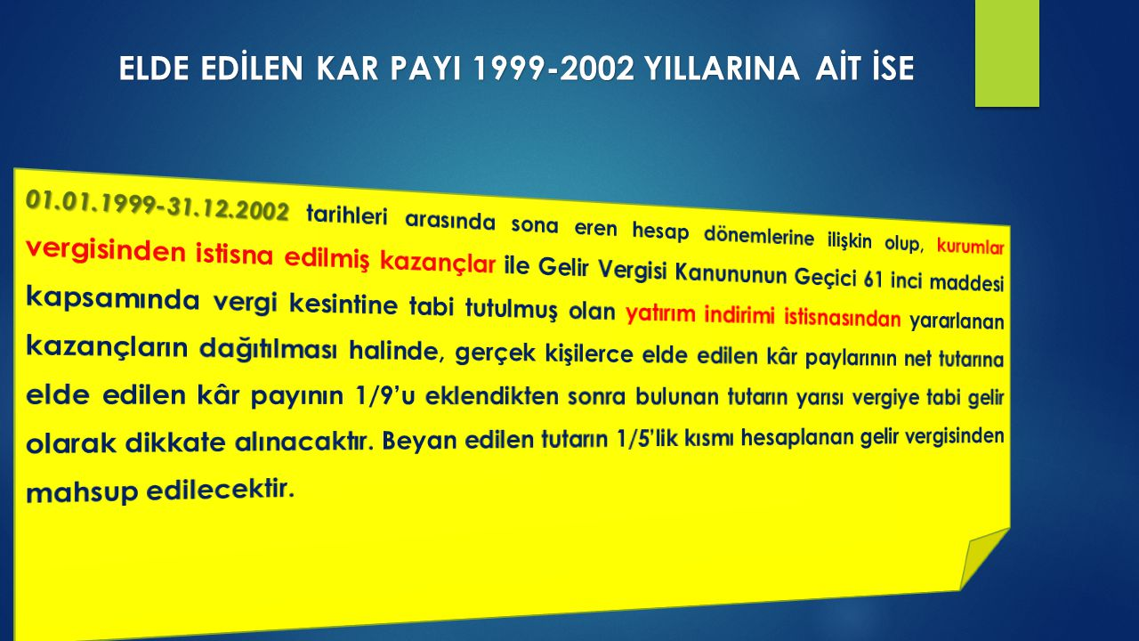 ELDE EDİLEN KAR PAYI 1999-2002 YILLARINA AİT İSE