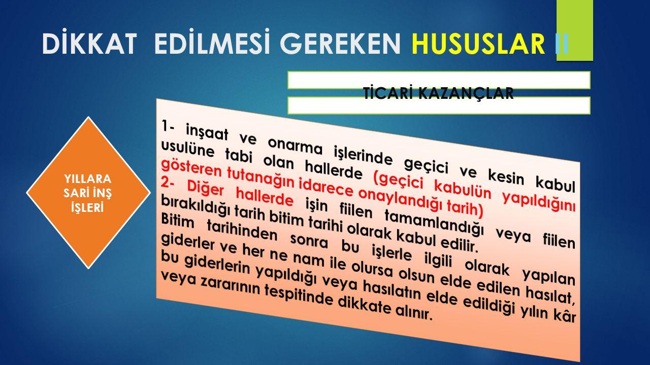 DİKKAT EDİLMESİ GEREKEN HUSUSLAR II