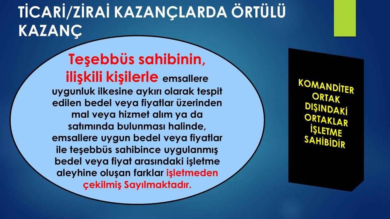 TİCARİ/ZİRAİ KAZANÇLARDA ÖRTÜLÜ KAZANÇ